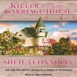 Killer in the Carriage House by  Sheila Connolly audiobook