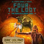 Four: The Loot by  Eric Ugland audiobook