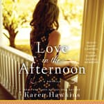Love in the Afternoon by  Karen Hawkins audiobook
