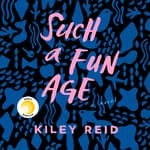 Such a Fun Age by  Kiley Reid audiobook