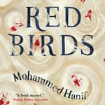 Red Birds by  Mohammed Hanif audiobook