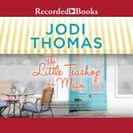 The Little Teashop on Main by  Jodi Thomas audiobook