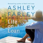 Life on Loan by  Ashley Farley audiobook