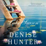 Lake Season by  Denise Hunter audiobook