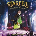 Starfell #1: Willow Moss & the Lost Day by  Dominique Valente audiobook