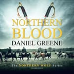 Northern Blood by  Daniel Greene audiobook