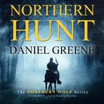 Northern Hunt by  Daniel Greene audiobook
