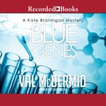 Blue Genes by  Val McDermid audiobook