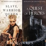 A Quest of Heroes & Slave, Warrior, Queen Bundle by  Morgan Rice audiobook