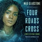 Four Roads Cross by  Max Gladstone audiobook