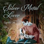 The Silver Metal Lover by  Tanith Lee audiobook