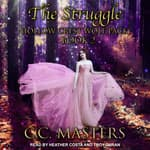 The Struggle by  C.C. Masters audiobook