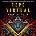 Repo Virtual by  Corey J. White audiobook