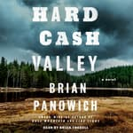 Hard Cash Valley by  Brian Panowich audiobook