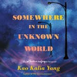 Somewhere in the Unknown World by  Kao Kalia Yang audiobook