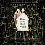 Here in the Real World by  Sara Pennypacker audiobook
