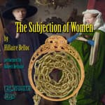 The Subjection of Women by  John Stuart Mill audiobook