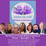 "My Discover the Gift Wake UP Call â""¢ - Daily Inspirational Messages with The Dalai Lama and Other Thought Leaders - Volume 1 by  Damien Lichtenstein audiobook"