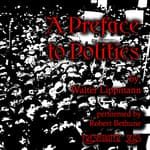 A Preface to Politics by  Walter Lippmann audiobook