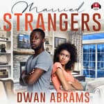 Married Strangers by  Dwan Abrams audiobook