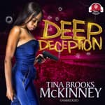 Deep Deception by  Tina Brooks McKinney audiobook