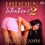 Hidden Intentions 2 by  Meisha Camm audiobook