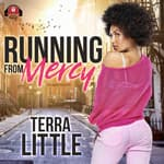 Running from Mercy by  Terra Little audiobook