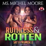 Ruthless and Rotten by  Ms. Michel Moore audiobook