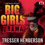 Big Girls Drama by  Tresser Henderson audiobook
