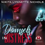 Damsels in Distress by  Nikita Lynnette Nichols audiobook