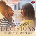 Desperate Decisions by  Marilyn M. Anderson audiobook