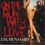 On the Run with Love by  J. M. Benjamin audiobook