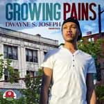Growing Pains by  Dwayne S. Joseph audiobook