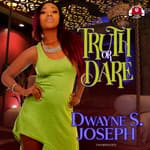 Truth or Dare by  Dwayne S. Joseph audiobook