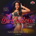 Bi-Curious, Vol. 2 by  Natalie Weber audiobook