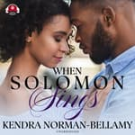 When Solomon Sings by  Kendra Norman-Bellamy audiobook