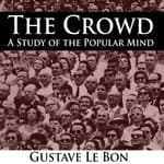The Crowd by  Gustave Le Bon audiobook