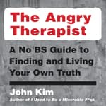 The Angry Therapist by  John Kim audiobook