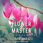 The Flower Master by  Sujata Massey audiobook