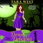 Dead and Delicious by  Tara West audiobook