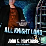 All Knight Long by  John G. Hartness audiobook