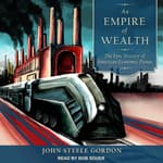 An Empire of Wealth by  John Steele Gordon audiobook