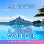 The Stealth Warrior by  Cami Checketts audiobook