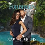 Her Forbidden Bodyguard by  Cami Checketts audiobook