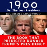 1900, or the Last President by  Ingersoll Lockwood audiobook