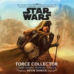 Journey to Star Wars: The Rise of Skywalker Force Collector by  Kevin Shinick audiobook
