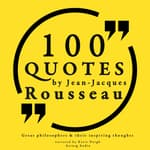 100 Quotes by Jean-Jacques Rousseau by  Jean-Jacques Rousseau audiobook