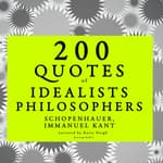 200 Quotes of Idealist Philosophers by  Immanuel Kant audiobook