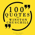 100 Quotes by Winston Churchill by  Sir Winston Churchill audiobook
