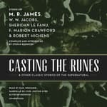 Casting the Runes, and Other Classic Stories of the Supernatural by  M. R. James audiobook